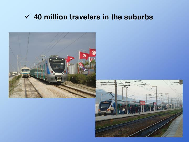 40 million travelers in the suburbs