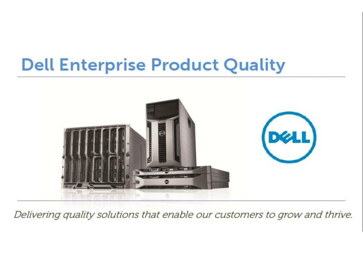 To learn about dell s quality practices including