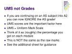 ums not grades