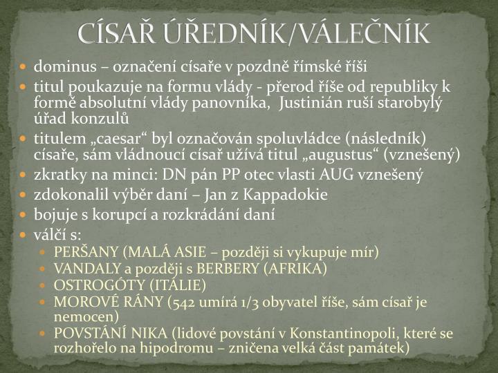 CÍSAŘ ÚŘEDNÍK/VÁLEČNÍK
