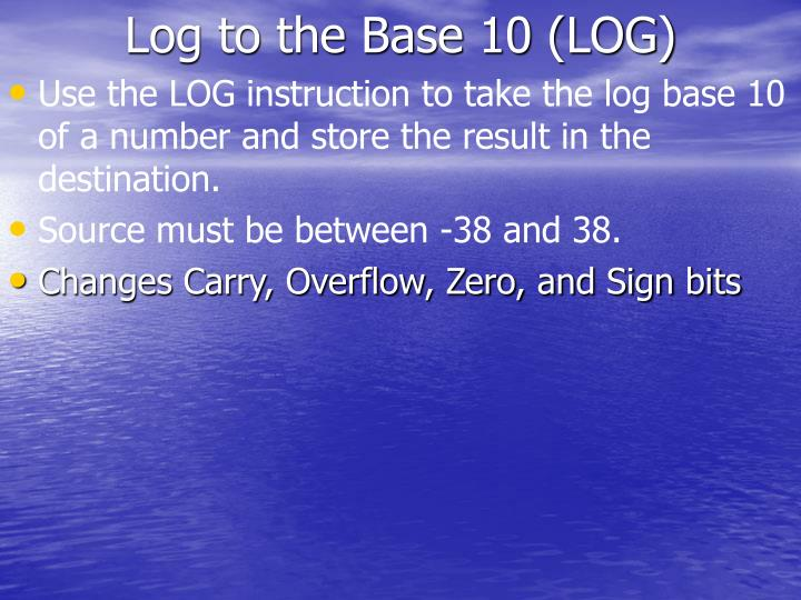 Log to the Base 10 (LOG)