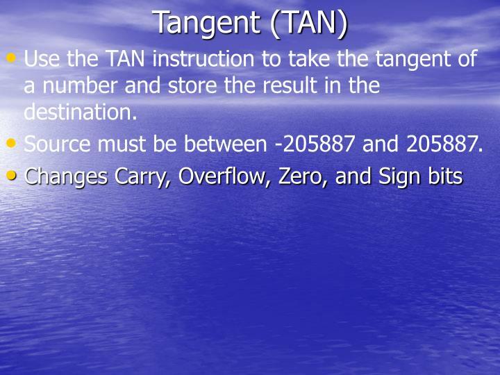 Tangent (TAN)