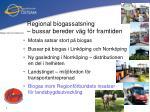 regional biogassatsning bussar bereder v g f r framtiden