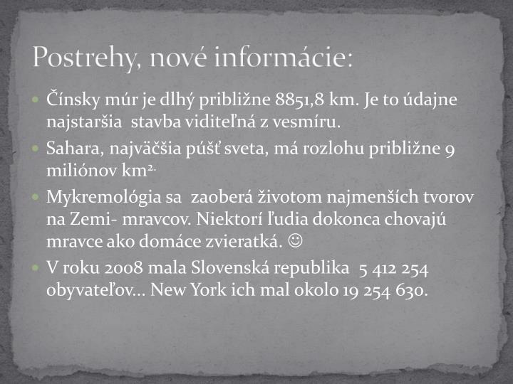 Postrehy, nové informácie: