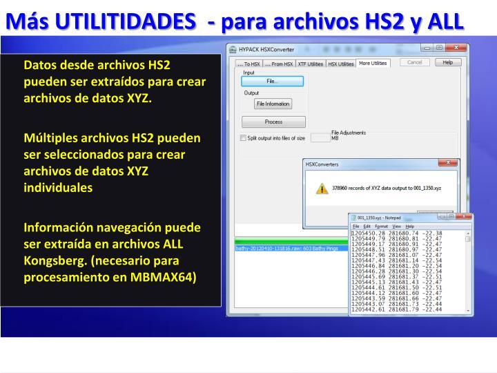 Más UTILITIDADES  - para archivos HS2 y ALL