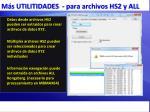 m s utilitidades para archivos hs2 y all
