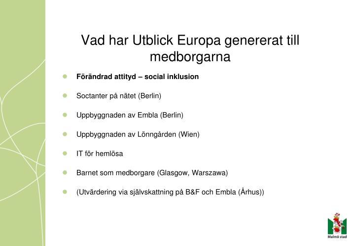 Vad har Utblick Europa genererat till medborgarna