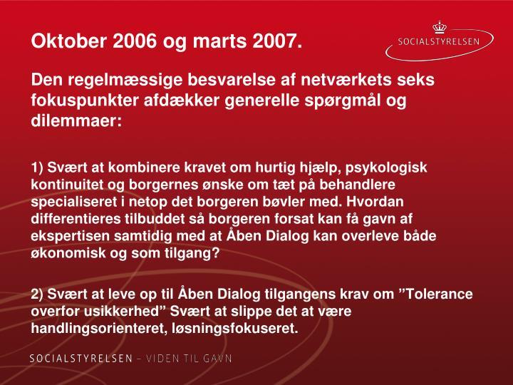 Oktober 2006 og marts 2007.