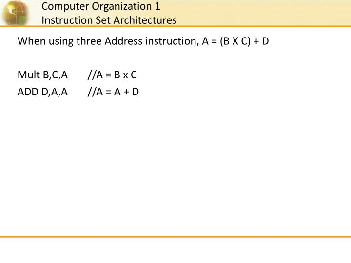 When using three Address instruction, A = (B X C) + D
