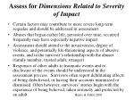 assess for dimensions related to severity of impact