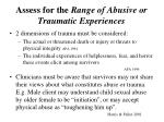 assess for the range of abusive or traumatic experiences