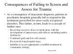 consequences of failing to screen and assess for trauma2