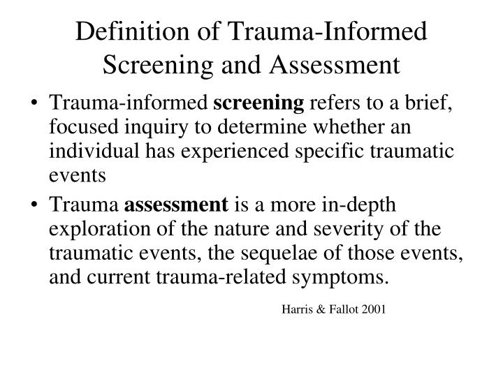 Definition of trauma informed screening and assessment