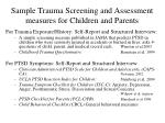 sample trauma screening and assessment measures for children and parents