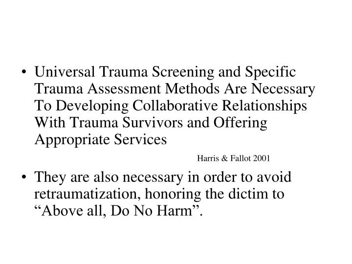 Universal Trauma Screening and Specific Trauma Assessment Methods Are Necessary To Developing Collab...
