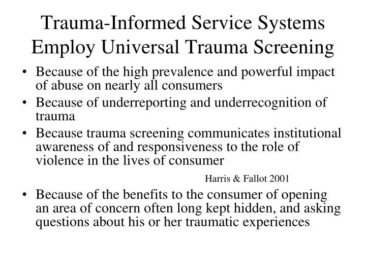 Trauma-Informed Service Systems Employ Universal Trauma Screening