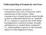 underreporting of trauma by survivors2