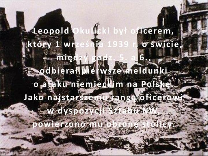 Leopold Okulicki był oficerem,