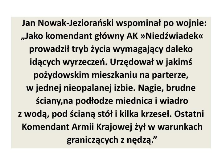 Jan Nowak-Jeziorański wspominał po wojnie: