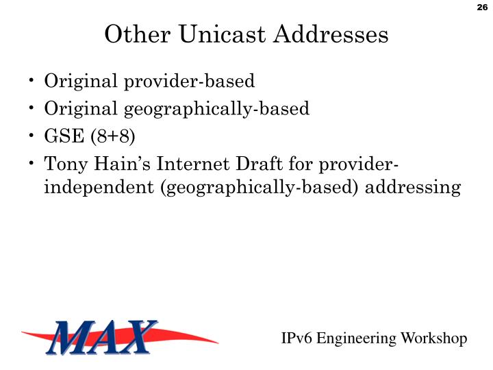 Other Unicast Addresses