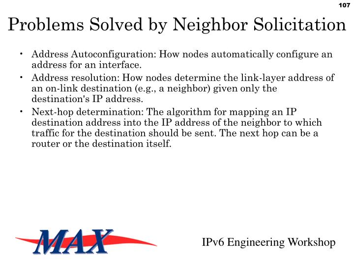 Problems Solved by Neighbor Solicitation