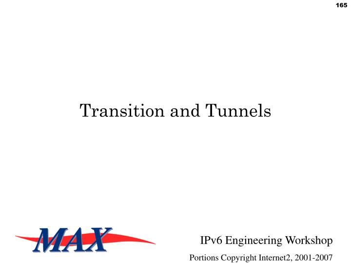 Transition and Tunnels