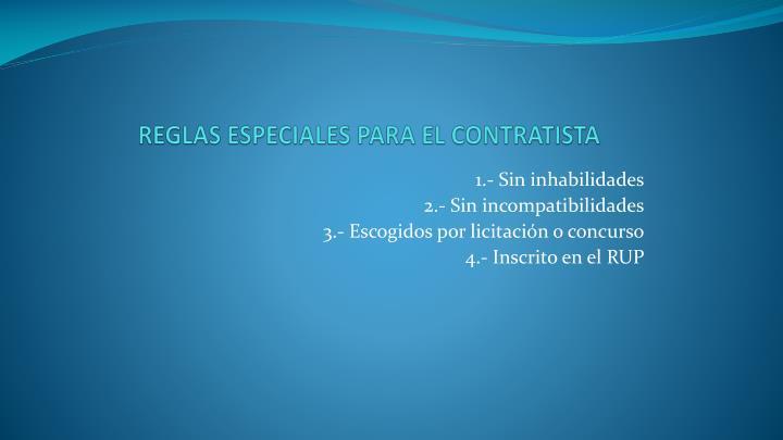 REGLAS ESPECIALES PARA EL CONTRATISTA