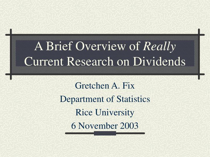 a brief overview of really current research on dividends
