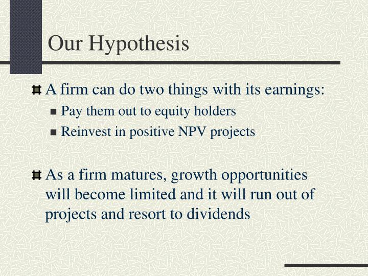 Our Hypothesis