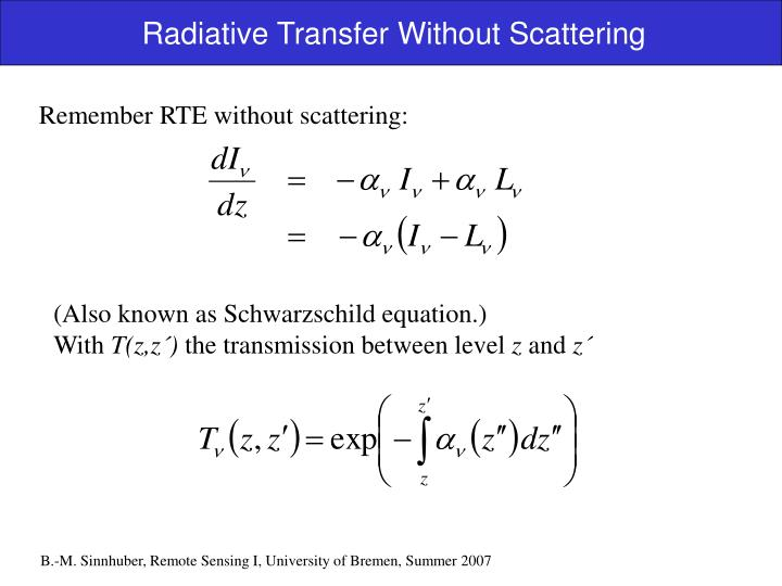 Radiative Transfer Without Scattering