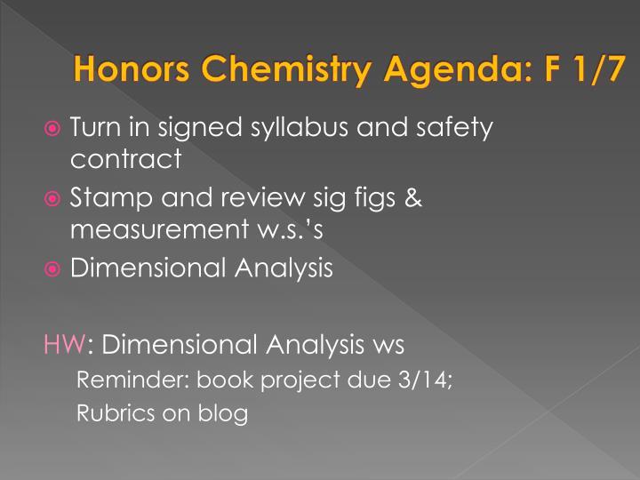 Honors Chemistry Agenda: F 1/7
