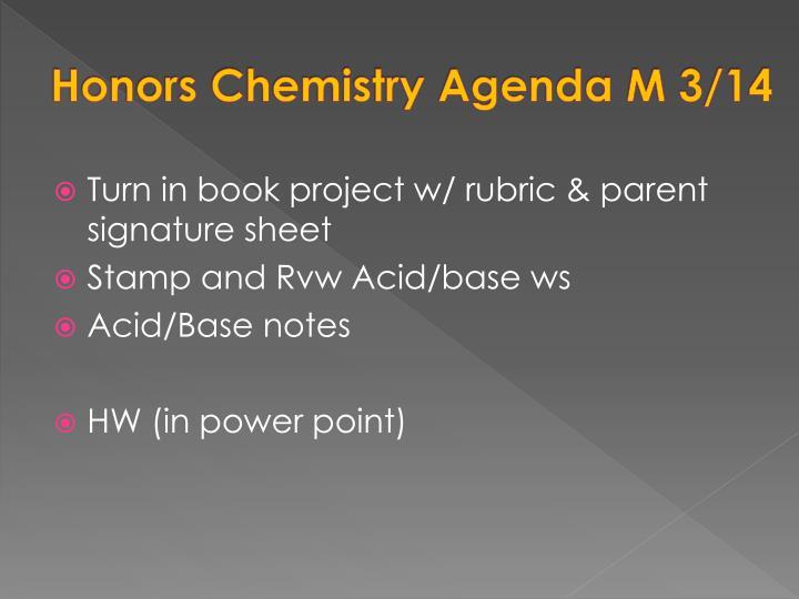 Honors Chemistry Agenda M 3/14