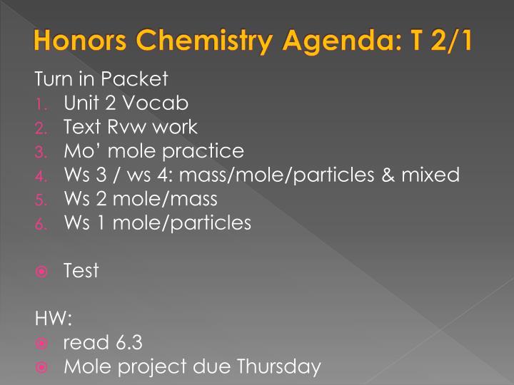 Honors Chemistry Agenda: T 2/1