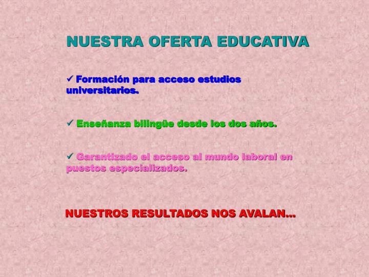 NUESTRA OFERTA EDUCATIVA