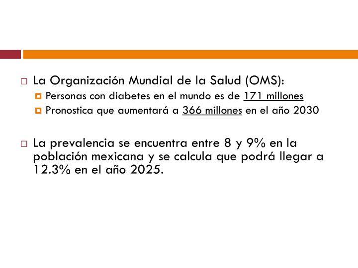 La Organización Mundial de la Salud (OMS):