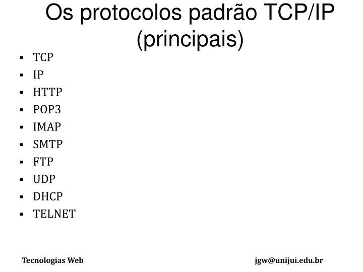 Os protocolos padrão TCP/IP (principais)