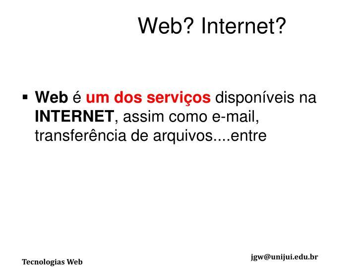 Web? Internet?