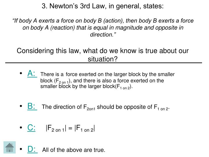 3. Newton's 3rd Law, in general, states:
