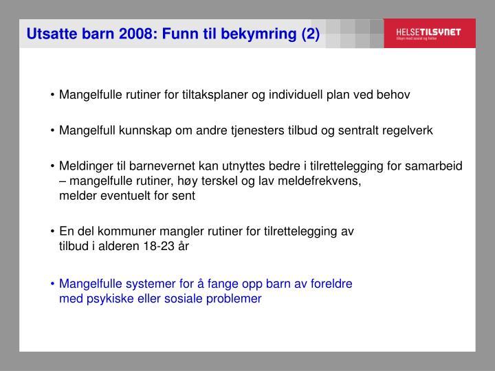 Utsatte barn 2008: Funn til bekymring (2)