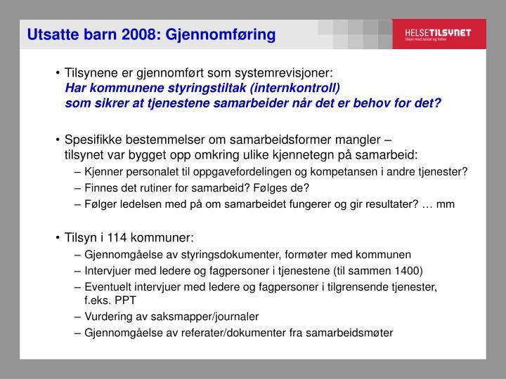 Utsatte barn 2008: Gjennomføring