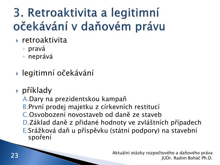 3. Retroaktivita a legitimní očekávání v daňovém právu