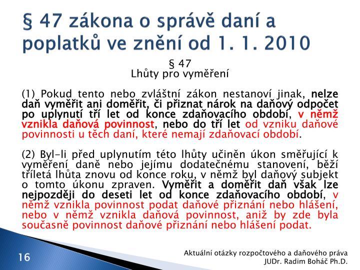§ 47 zákona o správě daní a poplatků ve znění od 1. 1. 2010
