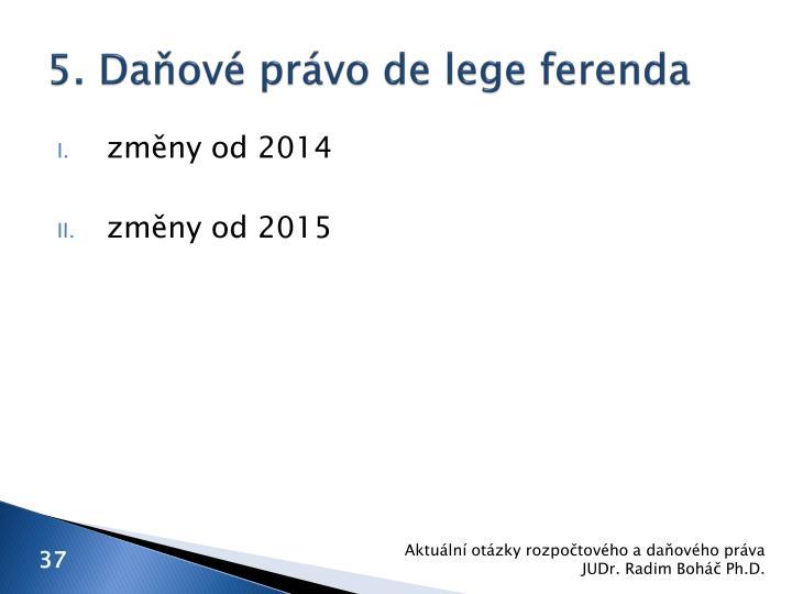 5. Daňové právo de lege ferenda