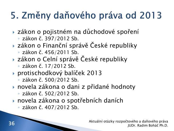 5. Změny daňového práva od 2013
