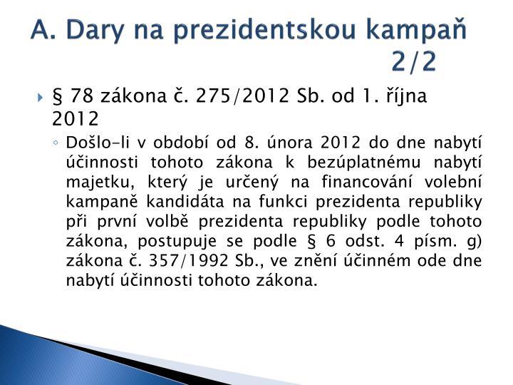 A. Dary na prezidentskou kampaň 2/2