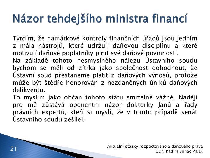 Názor tehdejšího ministra financí