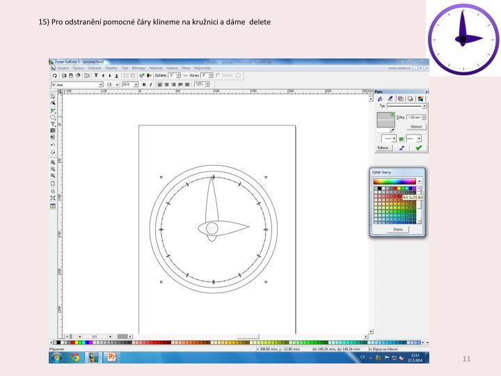 15) Pro odstranění pomocné čáry klineme na kružnici a dáme