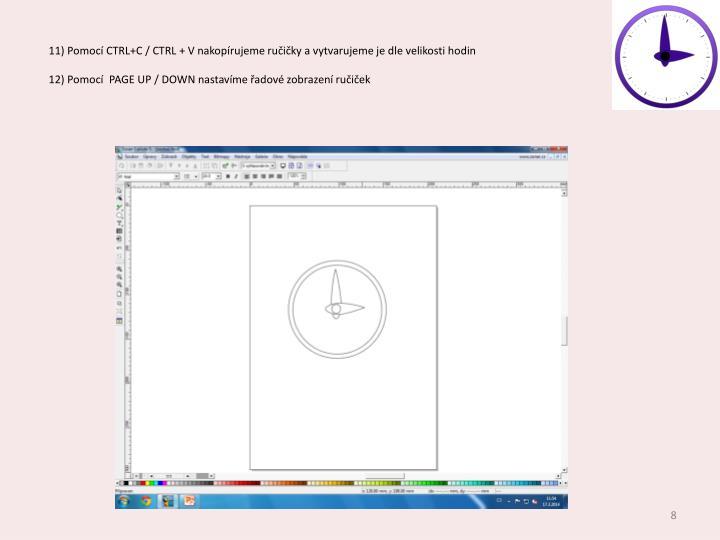 11) Pomocí CTRL+C / CTRL + V nakopírujeme ručičky a vytvarujeme je dle velikosti hodin