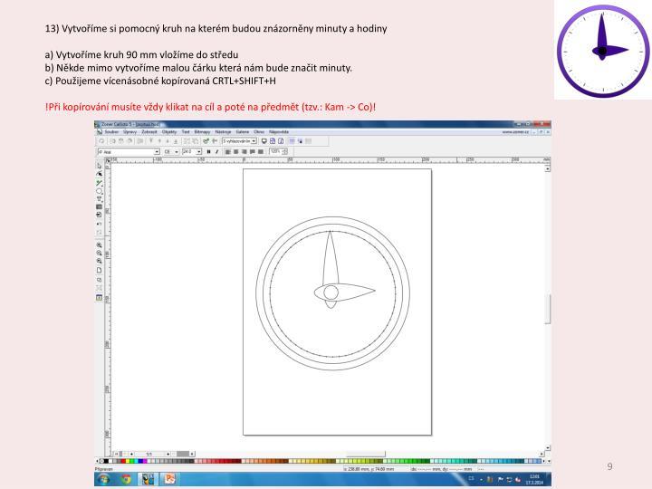 13) Vytvoříme si pomocný kruh na kterém budou znázorněny minuty a hodiny