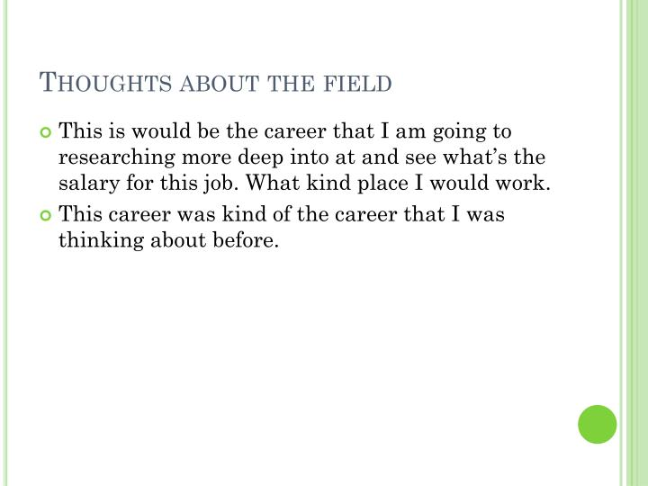 Thoughts about the field